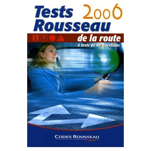 Tests Rousseau de la route : 4 tests de 40 questions