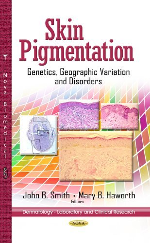 Skin Pigmentation: Genetics, Geographic Variation and Disorders (Dermatology - Laboratory and Clinical Research) (2013-07-21)