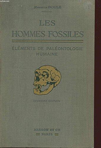 Hommes fossiles les eléments de paléontologie humaine par Boule Marcellin