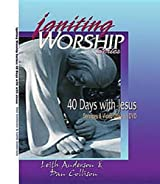 Igniting Worship Series - 40 Days with Jesus: Worship Services and Video Clips on DVD by Leith Anderson (2006-04-03)
