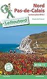 Guide du Routard Nord, Pas-de-Calais 2018/19: les bons ch'tis! par Guide du Routard