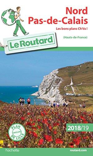 Guide du Routard Nord, Pas-de-Calais 2018/19: les bons ch'tis!