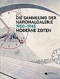 Die Sammlung der Nationalgalerie 1900-1945: Moderne Zeiten