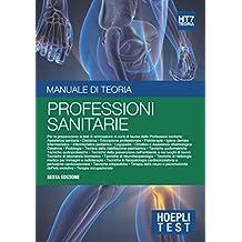Hoepli Test 7 - Professioni sanitarie: Manuale di teoria per i test di ammissione all'università