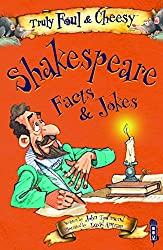 Truly Foul and Cheesy William Shakespeare Facts and Jokes Book (Truly Foul & Cheesy)