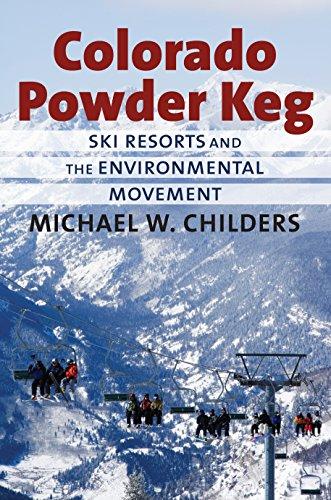 Colorado Powder Keg: Ski Resorts and the Environmental Movement (English Edition) Movement Skis