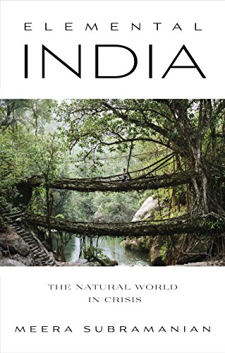 Elemental India: The Natural World at a Time of Crisis and Opportunity