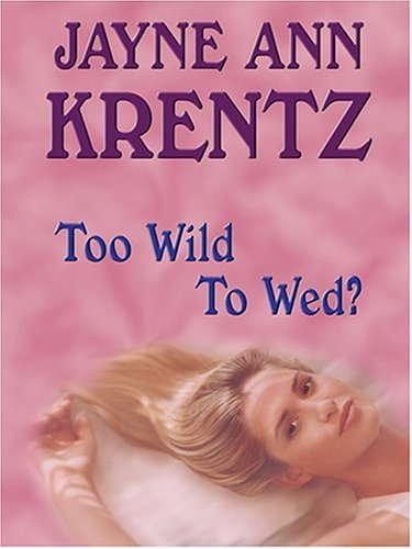 Too Wild To Wed? by Jayne Ann Krentz (2004-09-10)