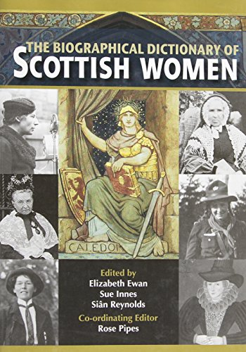 The Biographical Dictionary of Scottish Women: From Earliest Times to 2004