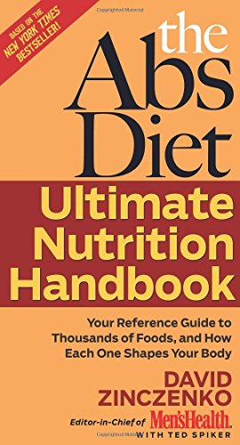 ABS DIET ULTIMATE NUTRITION HANDBOOK: Your Reference Guide to Thousands of Foods, and How Each One Shapes Your Body by David Zinczenko (5-Dec-2007) Hardcover
