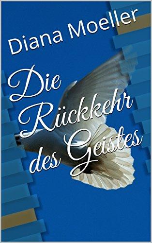 Die Rückkehr des Geistes (German Edition)