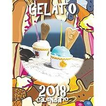 Gelato 2018 calendario (Edizione Italia)