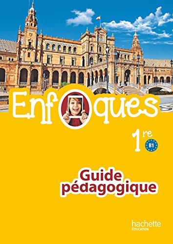 ENFOQUES - Espagnol 1re toutes séries - Livre professeur- Éd. 2016