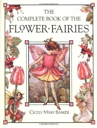 The Complete Book of the Flower Fairies by Barker, Cicely Mary (2002) Hardcover