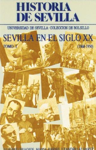 Historia de Sevilla. La Sevilla del siglo XX (1868-1950): 2 (Colección de bolsillo)