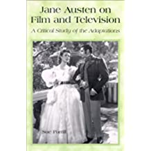 Parrill, S:  Jane Austen on Film and Television: A Critical Study of the Adaptations