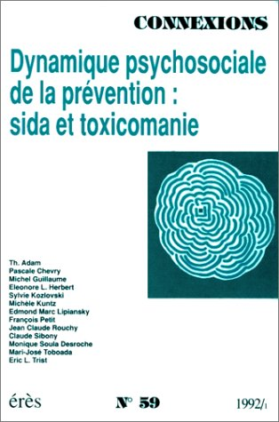 Dynamique psychosociale de la prévention : sida et toxicomanie par Collectif
