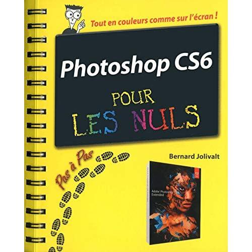 Photoshop CS6 Pas à pas Pour les nuls