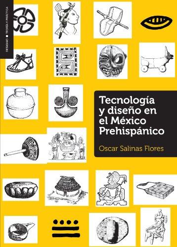 Tecnologia y Diseño en el México Prehispánico