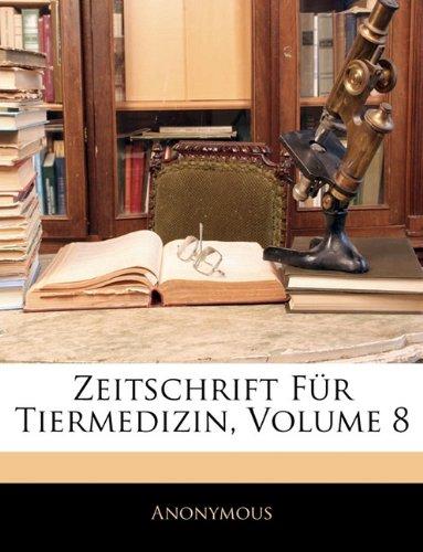 Zeitschrift F R Tiermedizin, Volume 8