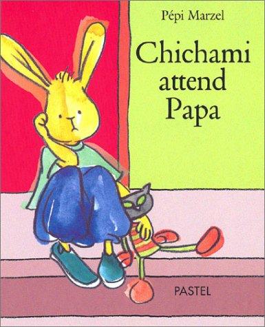 Chichami attend Papa