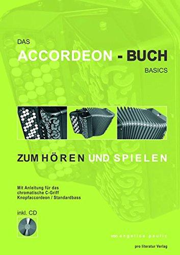 Das Accordeon-Buch zum Hören und Spielen: Basics. Mit Anleitung für das chromatische C-Griff Knopfaccordeon /Standardbass