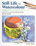 Still Life in Watercolour (SBSLA27) (Step-by-Step Leisure Arts)