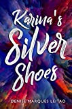 Karina's Silver Shoes by Denise Marques Leitao