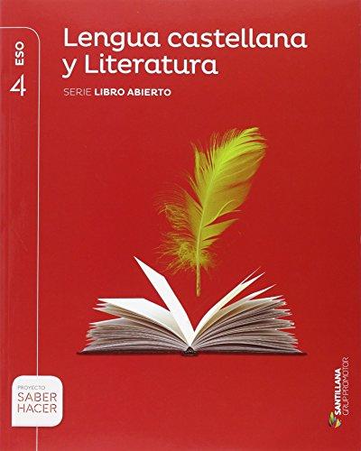 LENGUA CASTELLANA Y LITERATURA SERIE LIBRO ABIERTO 4 ESO SABER HACER - 9788491302643