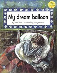 My Dream Balloon: Read on (LONGMAN BOOK PROJECT)