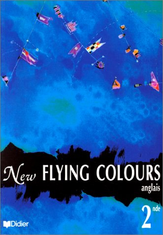 New Flying Colours, classe de seconde, LV1, LV2. Manuel