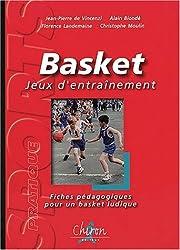 Basket, jeux d'entraînement. Fiches pédagogiques pour un basket ludique