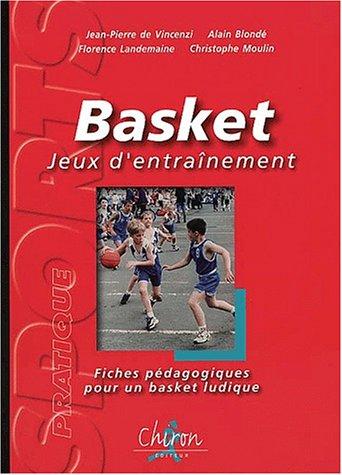 Basket, jeux d'entranement. Fiches pdagogiques pour un basket ludique