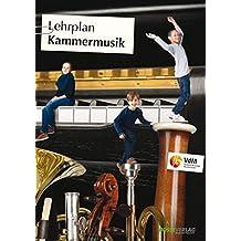 Lehrplan Kammermusik (Lehrpläne des Verbandes deutscher Musikschulen e.V.)