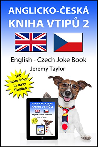 Anglicko-Česká Kniha Vtipů 2: English Czech Joke Book 2 (Language Learning Joke Books) (English Edition)