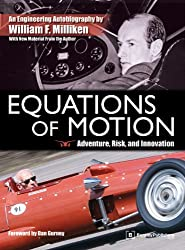 Equations of Motion: Adventure, Risk and Innovation: the Engineering Autobiography of William F. Milliken