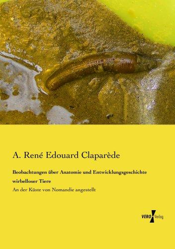 Beobachtungen ueber Anatomie und Entwicklungsgeschichte wirbelloser Tiere -