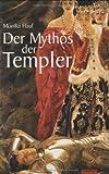 Der Mythos der Templer - Monika Hauf
