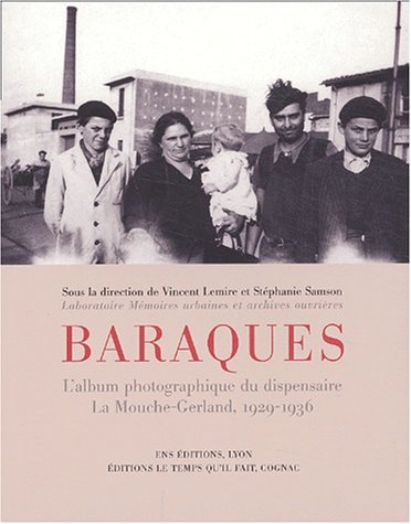 Baraques : L'album photographique du dispensaire La Mouche-Gerland, 1929-1936 (Coed. Ens Lyon) -