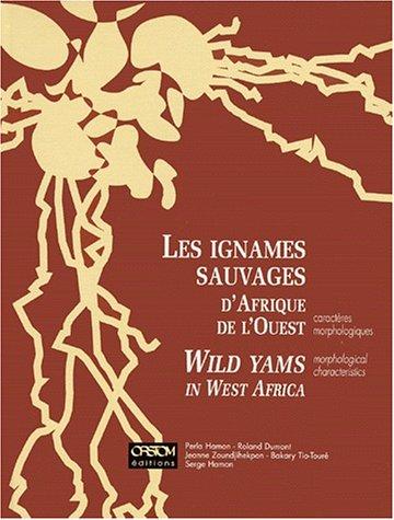 Les ignames sauvages d'Afrique de l'Ouest : Caractéristiques morphologiques par Roland Dumont, Perla Hamon, Bakary Tio-Toure, Jeanne Zoundjihekpon, Serge Hamon