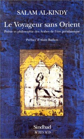 Le Voyageur sans orient. Poésie et philosophie arabes