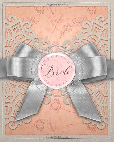 Bride Wedding Planner: Wedding Planning Organizer - Seating charts - Guest Lists - Detailed worksheets - Checklists - Modern Style Design