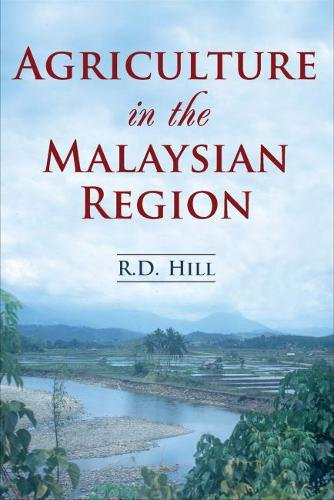 Agriculture in the Malaysian Region por R. D. Hill