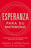 Esperanza Para Su Matrimonio: Experimente Los Mejores Deseos de Dios Para Usted y Su Cónyuge