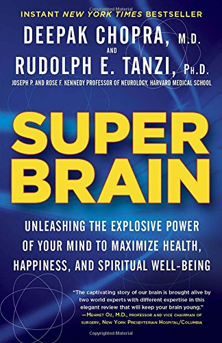 Super Brain: Unleashing the Explosive Power of Your Mind to...