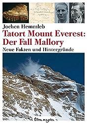 Tatort Mount Everest: Der Fall Mallory. Neue Fakten und Hintergründe