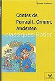 Contes - Perrault - Grimm - Andersen - Hatier Parascolaire - 01/04/2004