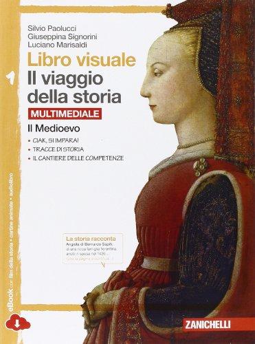 Libro visuale il viaggio della storia. Per la Scuola media. Con e-book. Con espansione online: 1