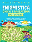 Enigmistica, giochi e passatempi per bambini: Labirinti, trova le parole, disegni da colorare, sudoku e tanto altro!