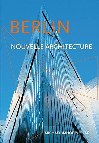 Berlin et sa nouvelle architecture : Guide des nouvelles constructions de 1989 à aujourd'hui par Leon Krempel